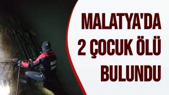 Malatya'da 2 çocuk ölü bulundu