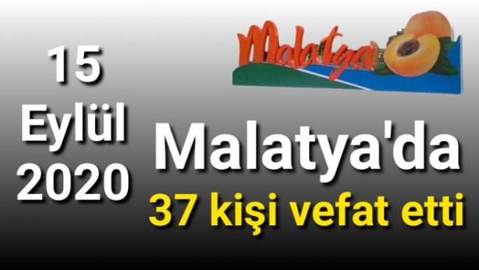 Malatya'da 37 kişi Vefat etti