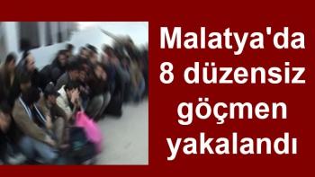 Malatya'da 8 düzensiz göçmen yakalandı