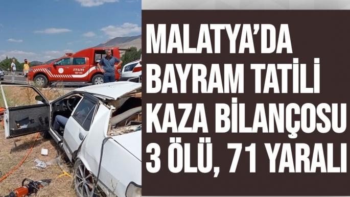 Malatya´da bayram tatili kaza bilançosu 3 ölü, 71 yaralı