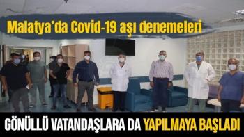 Malatya'da Covid-19 aşı denemeleri gönüllü vatandaşlara da yapılmaya başladı