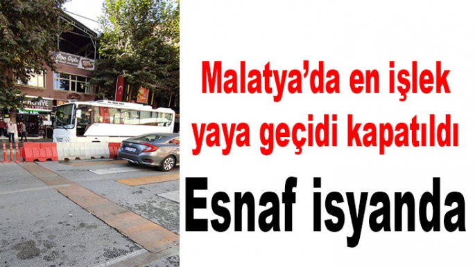 Malatya'da en işlek yaya geçidi kapatıldı