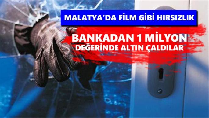 Malatya'da film gibi hırsızlık