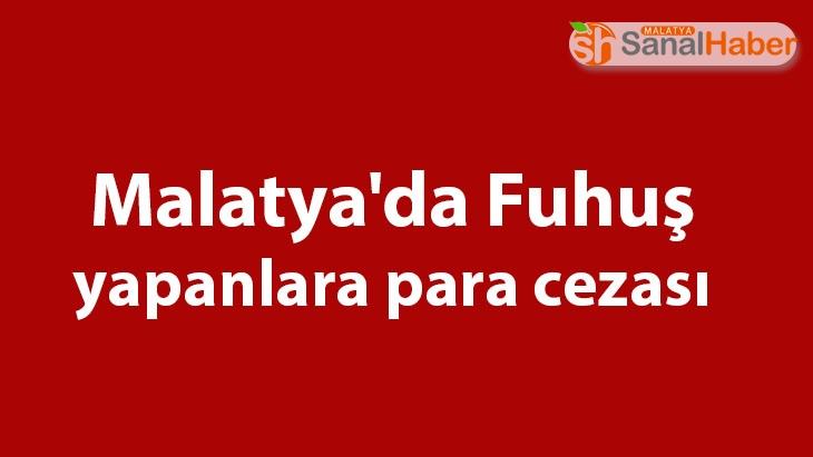 Malatya'da Fuhuş yapanlara para cezası