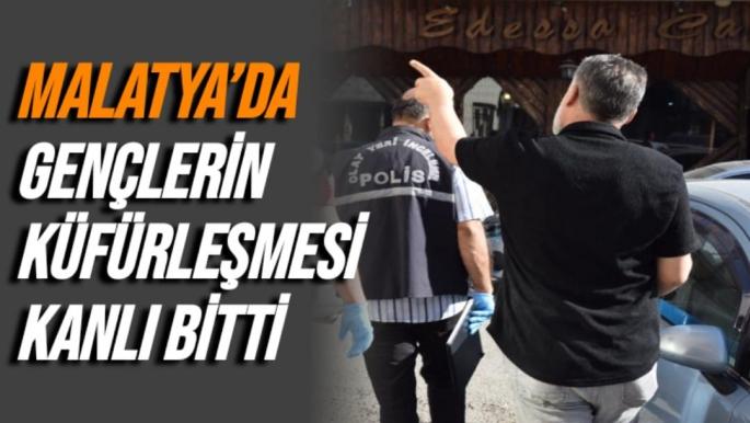 Malatya'da Gençlerin küfürleşmesi kanlı bitti