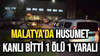 Malatya'da husumet kanlı bitti 1 ölü 1 yaralı