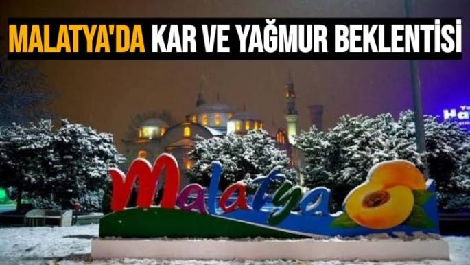Malatya'da kar ve yağmur beklentisi