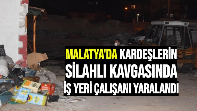 Malatya'da Kardeşlerin silahlı kavgasında iş yeri çalışanı yaralandı
