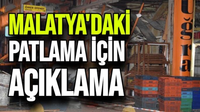 Malatya'da ki Patlama için açıklama