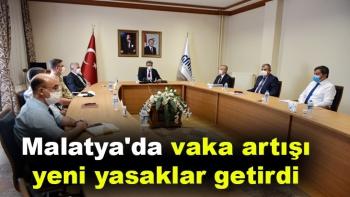 Malatya'da Vaka artışı yeni yasaklar getirdi