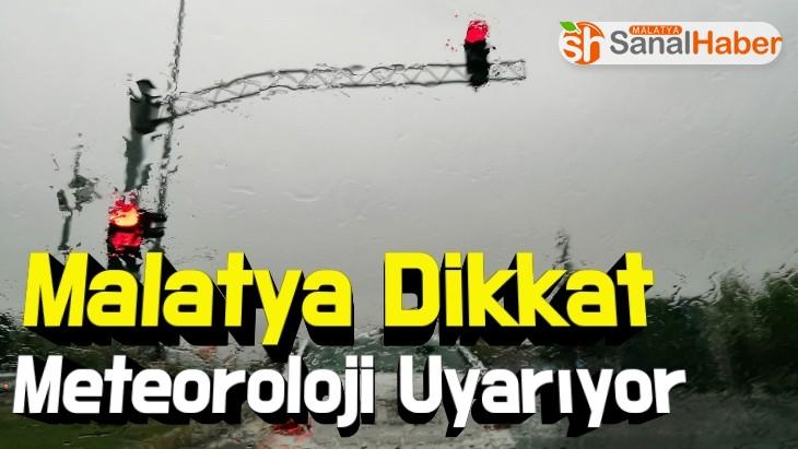 Malatya Dikkat Meteoroloji Uyarıyor