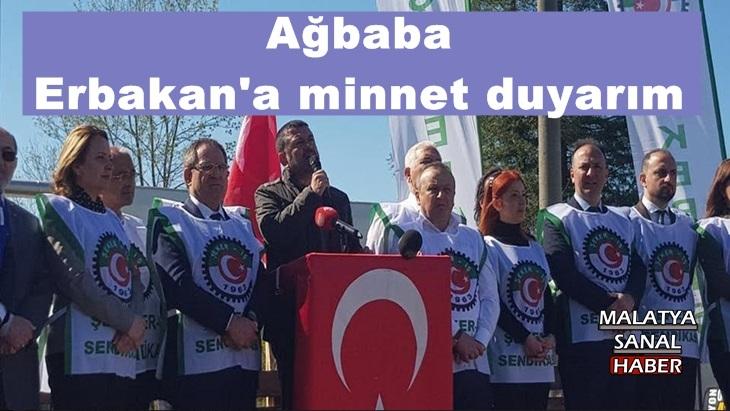 Ağbaba  Erbakan'a minnet duyarım