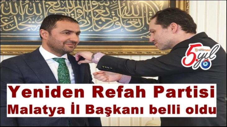 Yeniden Refah Partisi Malatya İl Başkanı belli oldu