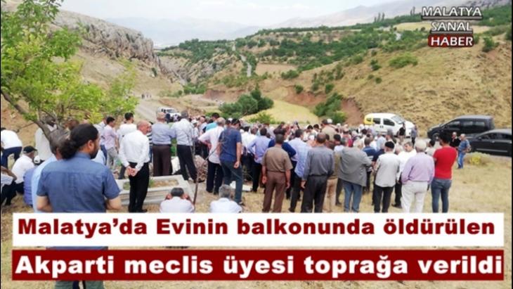 Malatya'da Evinin balkonunda öldürülen Akparti meclis üyesi toprağa verildi
