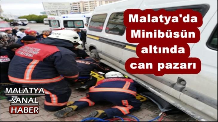 Malatya'da  Minibüsün  altında  can pazarı