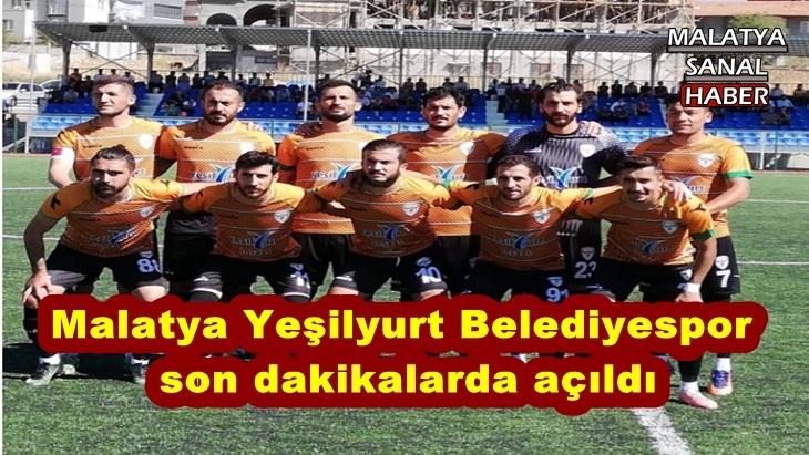 Malatya Yeşilyurt Belediyespor son dakikalarda açıldı