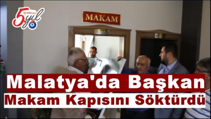 Malatya'da Başkan Makam Kapısını Söktürdü