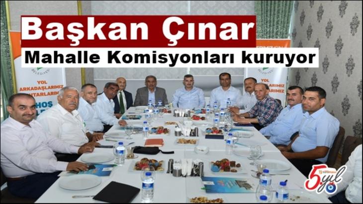 Başkan Çınar Mahalle Komisyonları kuruyor