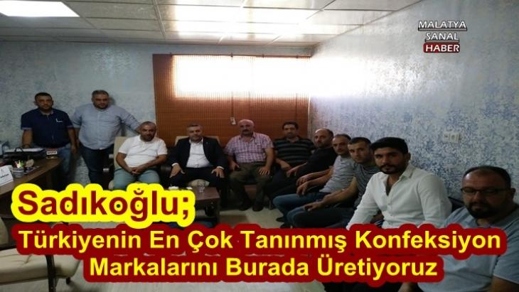 Başkan Sadıkoğlu, Konfeksiyon Ve Tekstilcilerle Bir Araya Geldi