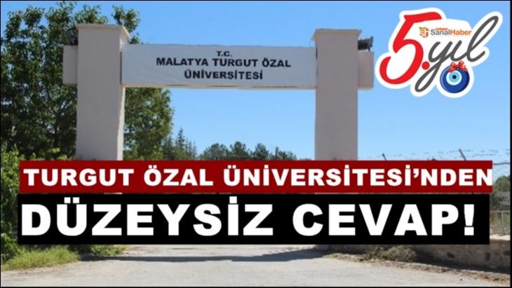 Turgut Özal Üniversitesi'nden Düzeysiz Cevap!