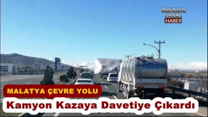 Malatya'da Kamyon Kazaya Davetiye Çıkardı