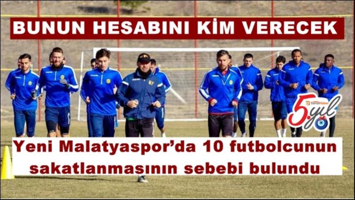 Yeni Malatyaspor'da 10 futbolcunun sakatlanmasının sebebi bulundu