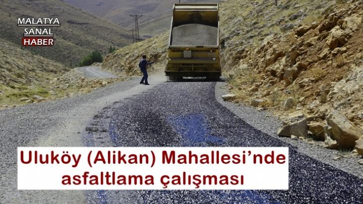 Uluköy (Alikan) Mahallesi'nde asfaltlama çalışması