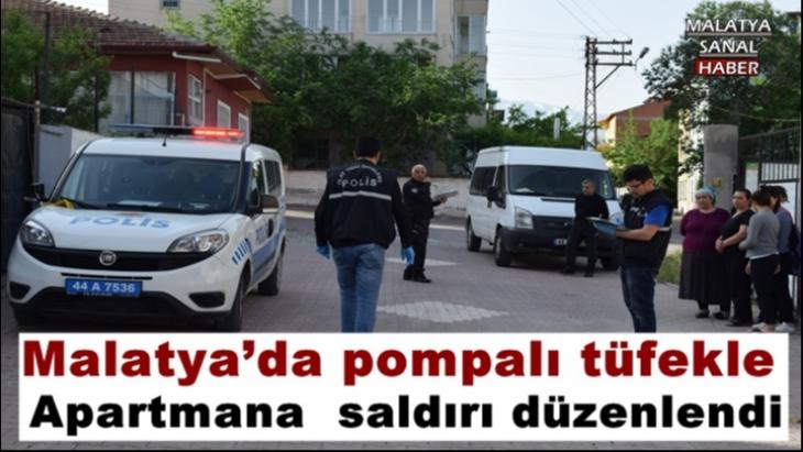 Malatya'da pompalı tüfekle apartmana saldırdılar