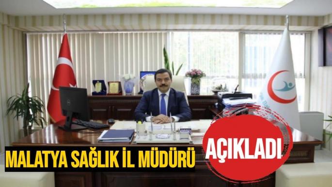 Malatya Sağlık İl Müdürü Açıkladı