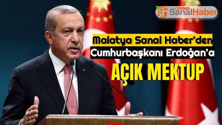 Malatya Sanal Haber'den Cumhurbaşkanı Erdoğan'a açık mektup