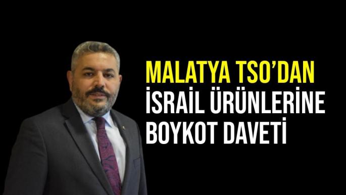 Malatya TSO´dan İsrail ürünlerine boykot daveti