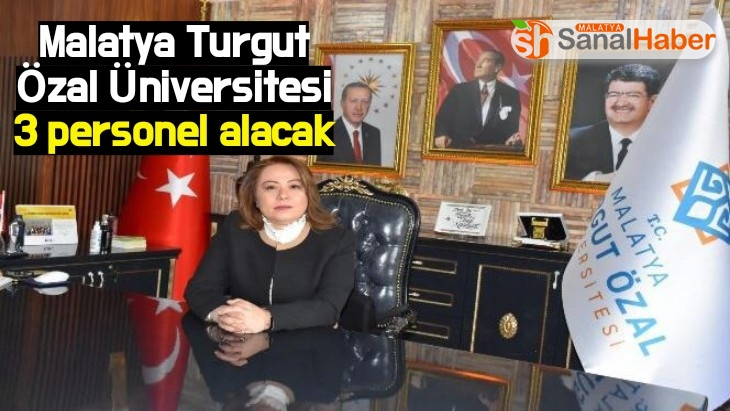 Malatya Turgut Özal Üniversitesi 3 personel alacak