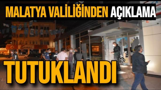 Malatya Valiliğinden Açıklama Tutuklandı