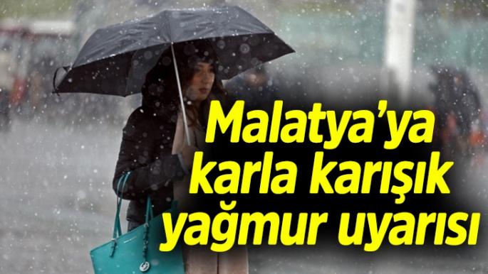 Malatya'ya karla karışık yağmur uyarısı