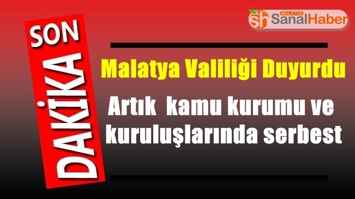 Malatya'da artık kamu kurumu ve kuruluşlarında serbest