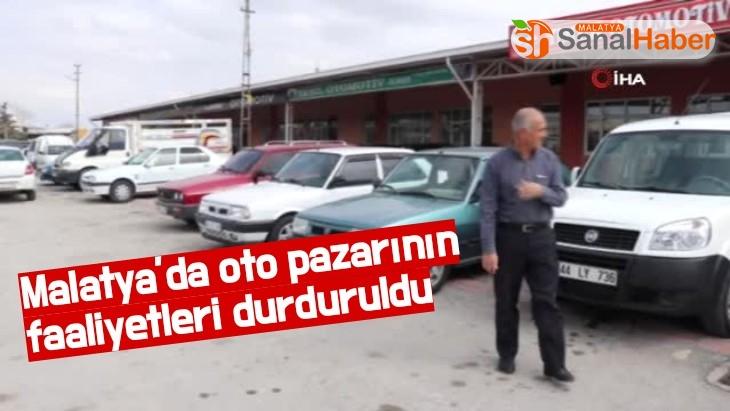 Malatya'da oto pazarının faaliyetleri durduruldu