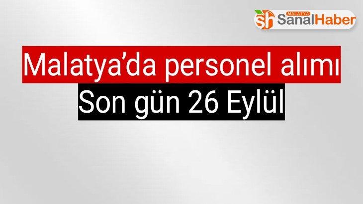 Malatya'da personel alımı Son gün 26 Eylül