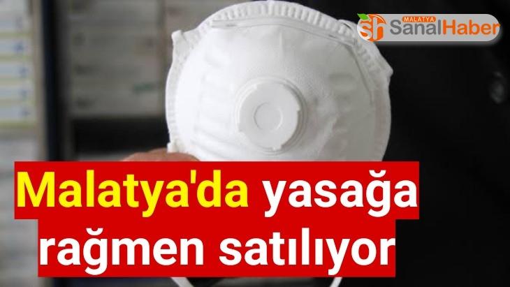 Malatya'da yasağa rağmen satılıyor