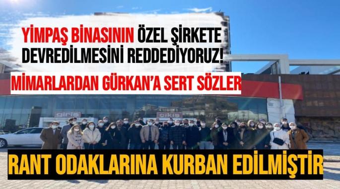 Mimarlardan Gürkan'a sert sözler