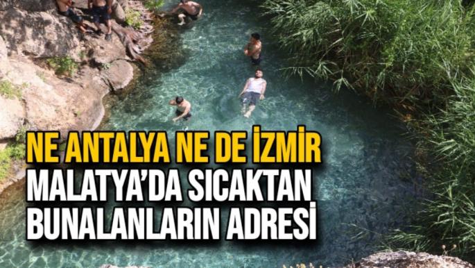 Ne Antalya ne de İzmir, Malatya'da sıcaktan bunalanların adresi