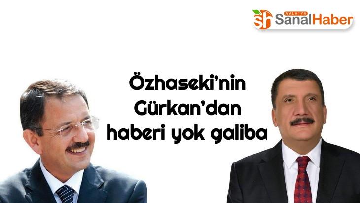 Özhaseki'nin Gürkan'dan haberi yok galiba