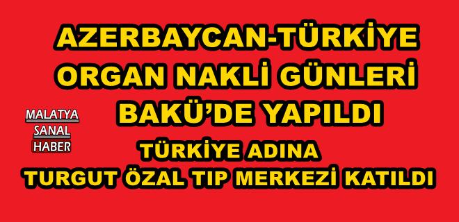 AZERBAYCAN-TÜRKİYE ORGAN NAKLİ GÜNLERİ BAKÜ'DE YAPILDI
