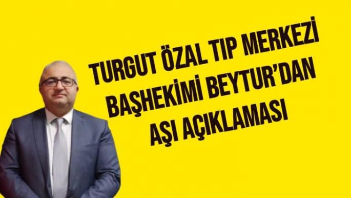 Turgut Özal Tıp Merkezi Başhekimi Beytur'dan aşı açıklaması