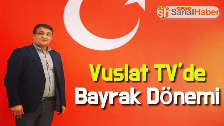 Vuslat TV'de Bayrak Dönemi