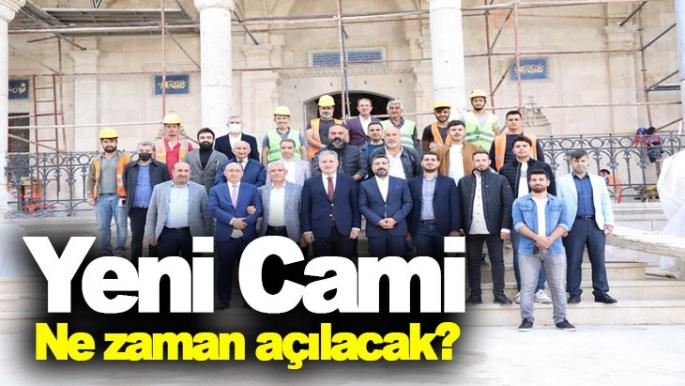 Yeni Cami ne zaman açılacak?