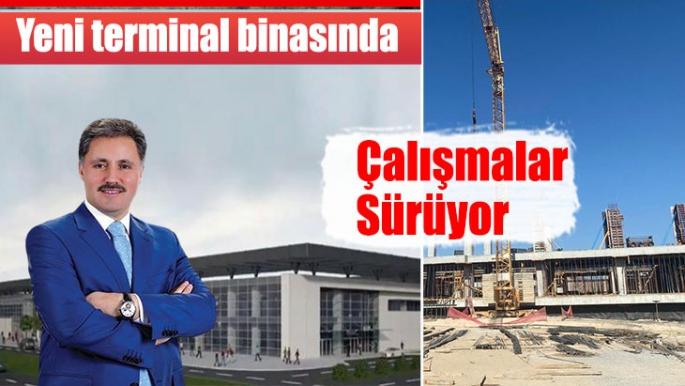 Yeni terminal binasında çalışmalar sürüyor
