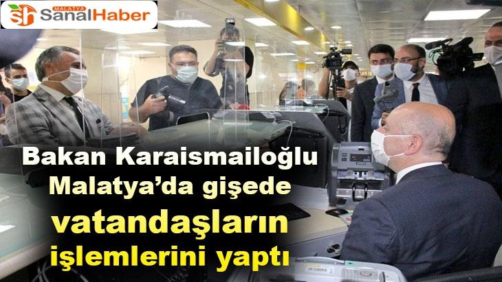 Bakan Karaismailoğlu Malatya'da gişede vatandaşların işlemlerini yaptı