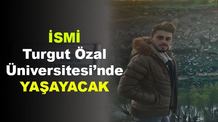 İsmi Turgut Özal Üniversitesi'nde Yaşayacak