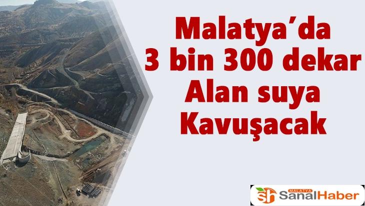 Malatya'da  3 bin 300 dekar Alan suya Kavuşacak