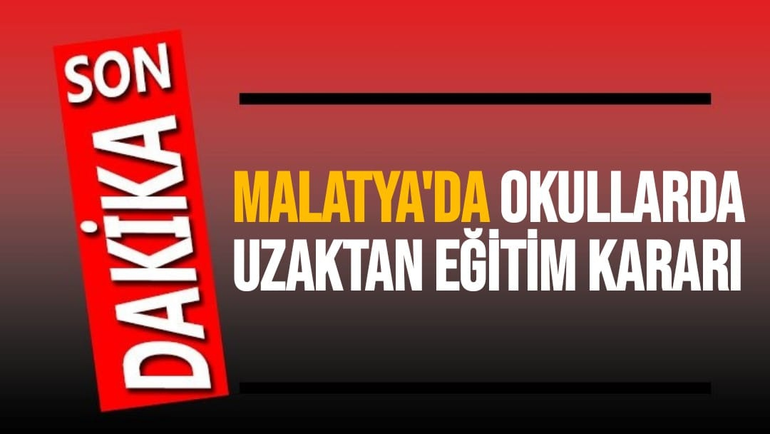 Malatya'da Okullarda Uzaktan Eğitim Kararı